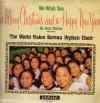Product Image: World Vision Korean Orphan Choir - We Wish You A Merry Christmas And A Happy New Year