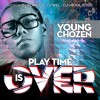Product Image: Young Chozen - Playtime Is Over