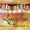 Product Image: Legacy Five - Know So Salvation