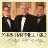 Product Image: Mark Trammell Trio - Always Have A Song