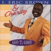 Product Image: Minister J Eric Brown & Charity - God Is Good