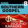 Product Image: ProSound Karaoke Band - Sing Southern Gospel Vol 8