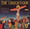 Product Image: The Dandy Repertory Theatre, The Vienna State Opera Orchestra, The London Philha - The Crucifixion