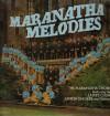 Product Image: The Maranatha Choir - Maranatha Melodies: The Maranatha Choirs Featuring The Ladies Choir, Junior Singers And Soloists