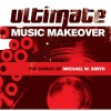 Various - Ultimate Music Makeover: The Songs Of Michael W Smith