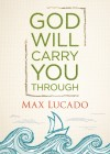 Product Image: Max Lucado - God Will Carry You Through