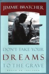 Product Image: Jimmie Bratcher - Don't Take Your Dreams To The Grave