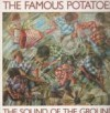 Product Image: The Famous Potatoes - The Sound Of The Ground