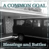 Product Image: A Common Goal - Blessings And Battles