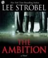 Product Image: Lee Strobel, - The Ambition: A Novel