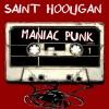 Product Image: Saint Hooligan - Maniac Punk
