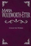 Maria Woodworth-Etter - Collected Works