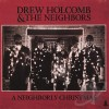Product Image: Drew Holcomb & The Neighbors - A Neighborly Christmas