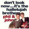 Phil And John - Don't Look Now...It's The Hallelujah Brothers