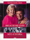 Product Image: Bill & Gloria Gaither and Their Homecoming Friends - Because He Lives: The Songs Of Bill & Gloria Gaither