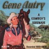 Product Image: Gene Autry - A Cowboy's Serenade: Recorded 1933-1954