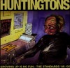 Product Image: The Huntingtons - Growing Up Is No Fun: The Standards 1995-2005