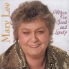 Product Image: Mary Lee - When I'm Good And Lonely