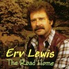 Product Image: Erv Lewis - The Road Home