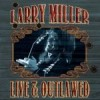 Product Image: Larry Miller - Live & Outlawed