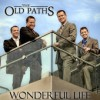Product Image: Old Paths - Wonderful Life