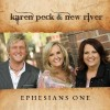 Product Image: Karen Peck And New River - Ephesians One