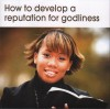 Product Image: Ewan Denny - How To Develop A Reputation For Godliness