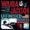 Product Image: Wanda Jackson - Unfinished Business
