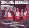 Product Image: Singing Echoes - Come And See Me, In My New Home