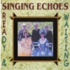 Product Image: Singing Echoes - Ready & Waiting