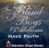Product Image: Blind Boys Of Alabama - Have Faith: The Very Best Of The Blind Boys Of Alabama