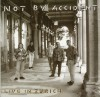 Product Image: Not By Accident - Live In Zurich