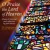 Product Image: John Rutter, The Cambridge Singers - O Praise The Lord Of Heaven: Music Of Rejoicing And Reflection By John Rutter