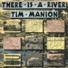 Product Image: Tim Manion - There Is A River