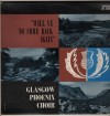 Product Image: The Glasgow Phoenix Choir - Will Ye No Come Back Again