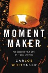 Product Image: Carlos Whittaker - Moment Maker