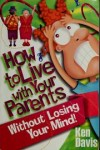 Product Image: by Ken Davis - How to live with your parents without losing your mind!