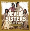 Product Image: The Nevels Sisters - It's My Time (New Traditional Thump)