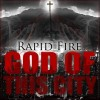 Product Image: Rapid Fire - God Of This City