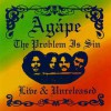Product Image: Agape - The Problem Is Sin: Live And Unreleased