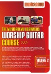 Musicademy - Worship Guitar Course: Beginners Vol 2