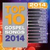 Product Image: Maranatha! Music - Top 10 Gospel Songs 2014