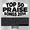 Product Image: Maranatha! Music - Top 50 Praise Songs 2014