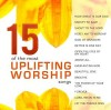 Various - 15 Of The Most Uplifting Worship Songs