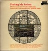 Product Image: The World's Christian Endeavour Convention Choir - Praising My Saviour: 500 Voices Of The World's Christian Endeavour Convention Choir (Belfast 1966)