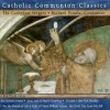 Product Image: The Cathedral Singers, Richard Prouix - Catholic Classics Vol 11: Catholic Communion Classics