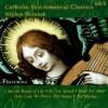Product Image: Stephen Petrunak - Catholic Classics Vol 10: Instrumental Classics