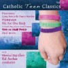 Product Image: Monica's Joy Choir, Ed Archer - Catholic Classics Vol 12: Catholic Teen Classics
