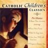 Product Image: Pro Musica - Catholic Classics Vol 13: Children's Classics