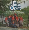 Product Image: Free Spirit - Jesus Made The Difference